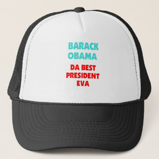 Barack Obama da Best President EVA. Trucker Hat
