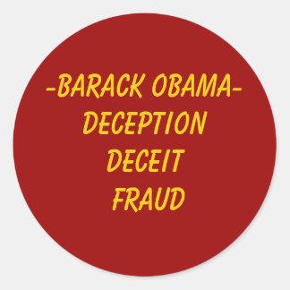 -Barack Obama- DeceptionDeceit Fraud Classic Round Sticker