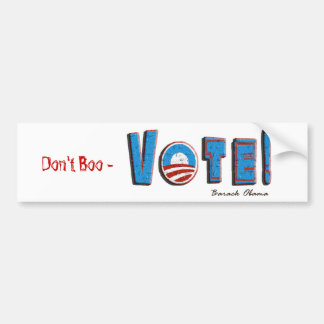 Barack Obama  Don't Boo - Vote  2012 Campaign Gear Bumper Sticker