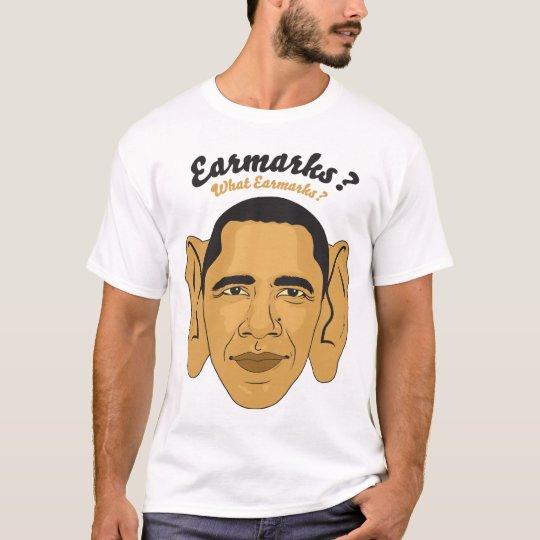"Barack Obama Earmarks Tee: ""What Earmarks?"" T-Shirt"