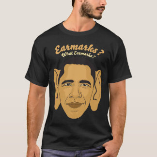"Barack Obama Earmarks Tee: ""What Earmarks?"" T-Shirt"