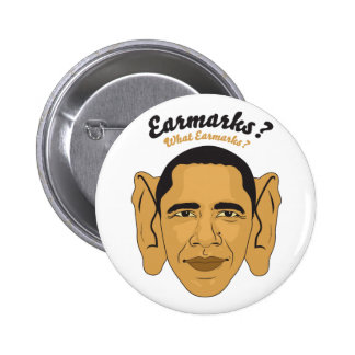 "Barack Obama Earmarks: ""What Earmarks?"" Stimulus Pinback Button"