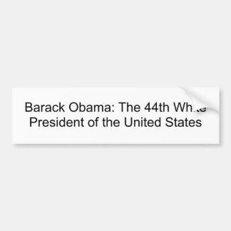 Barack Obama: El 44.o presidente blanco del U… Pegatina Para Auto