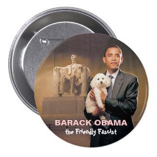 Barack Obama, el fascista amistoso Pin Redondo De 3 Pulgadas