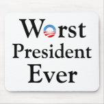 Barack Obama es el presidente peor Ever Mousepad Alfombrillas De Ratón