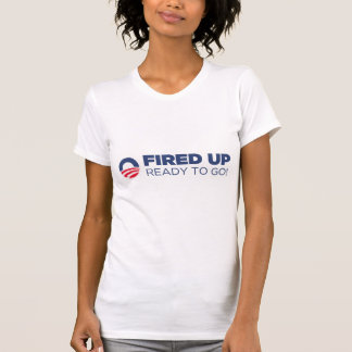 Barack Obama Fired Up Ready To Go T Shirt