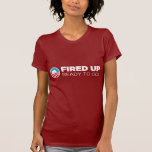 Barack Obama Fired Up Ready To Go Tees