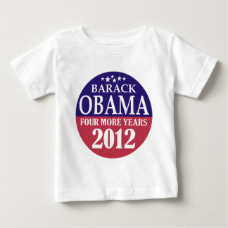 Barack Obama - Four More Years - 2012 Baby T-Shirt