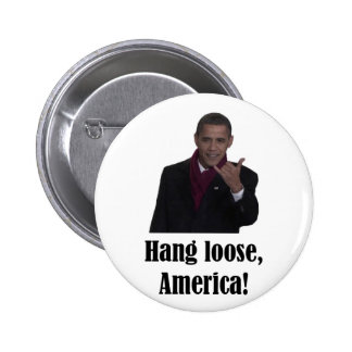 Barack Obama Hang Loose, America Shaka sign 2 Inch Round Button