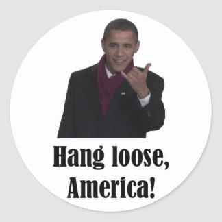 Barack Obama Hang Loose, America Shaka sign Classic Round Sticker