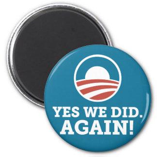 Barack Obama hicimos sí otra vez (el azul) Imán Redondo 5 Cm
