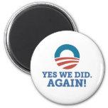 Barack Obama hicimos sí otra vez (el blanco) Imán De Frigorífico