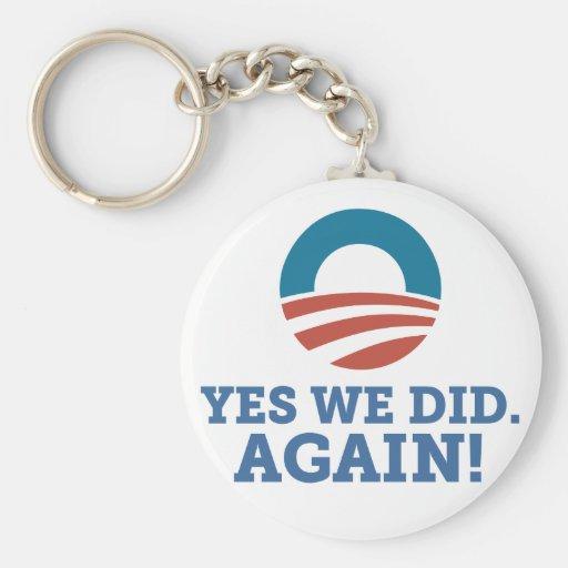 Barack Obama hicimos sí otra vez (el blanco) Llaveros Personalizados
