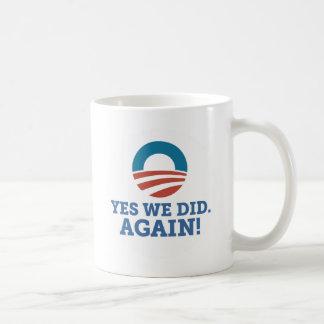 Barack Obama hicimos sí otra vez (el blanco) Taza De Café