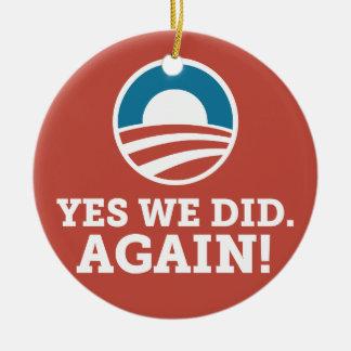 Barack Obama hicimos sí otra vez (el rojo) Adorno Redondo De Cerámica