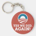 Barack Obama hicimos sí otra vez (el rojo) Llaveros Personalizados