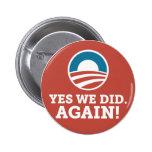 Barack Obama hicimos sí otra vez (el rojo) Pins