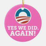 Barack Obama hicimos sí otra vez (el rosa) Adorno De Reyes