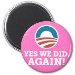 Barack Obama hicimos sí otra vez (el rosa) Imán Para Frigorifico