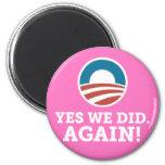 Barack Obama hicimos sí otra vez (el rosa) Imán