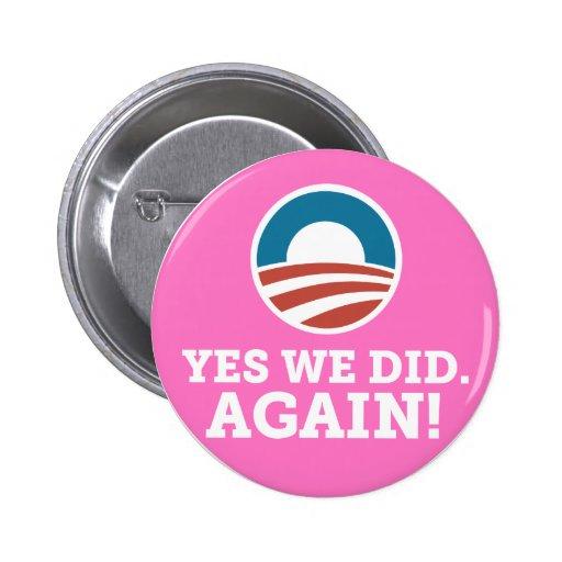 Barack Obama hicimos sí otra vez (el rosa) Pins