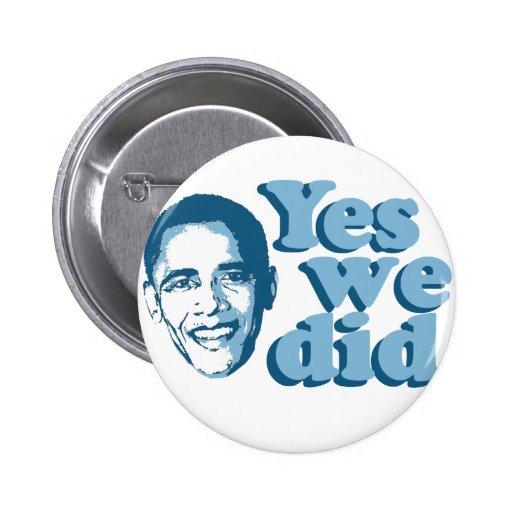 Barack Obama/hicimos sí Pins