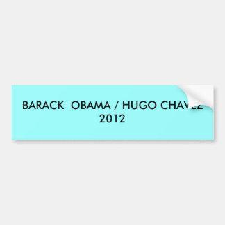 BARACK OBAMA/HUGO CHAVEZ 2012 PEGATINA PARA AUTO
