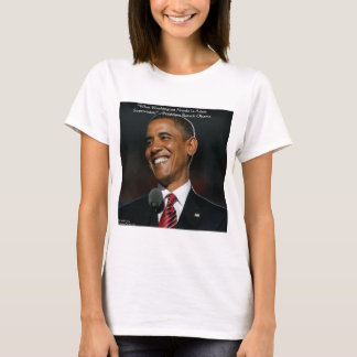 Barack Obama & Humor Quote Gifts & Cards T-Shirt