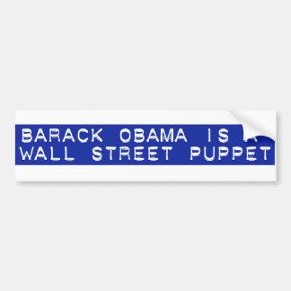Barack Obama is a Wall Street Puppet Car Bumper Sticker