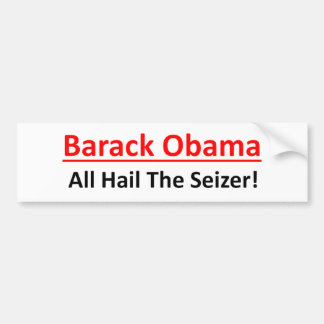 Barack Obama is a want to be Emperor. Bumper Sticker