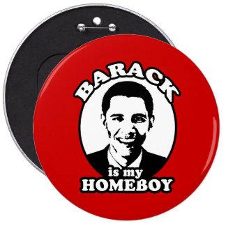 Barack Obama is my homeboy Pins