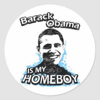 Barack Obama is my homeboy Classic Round Sticker