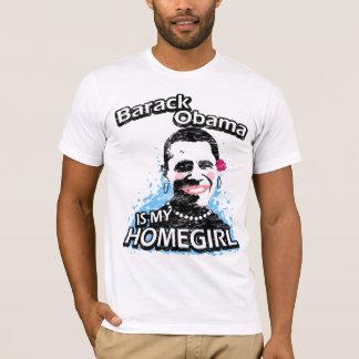 Barack Obama is my homegirl T-Shirt