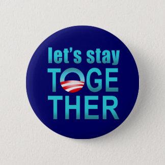 Barack Obama - Let's Stay Together Button