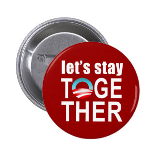 Barack Obama - Let's Stay Together Button