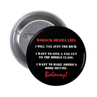 Barack Obama Lies, I will tax just the rich., I... Button