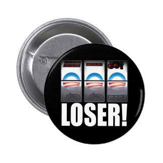 Barack Obama - Loser Pin