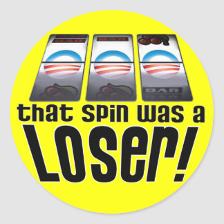 Barack Obama - Loser! Round Sticker