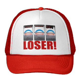 Barack Obama - Loser! Trucker Hat