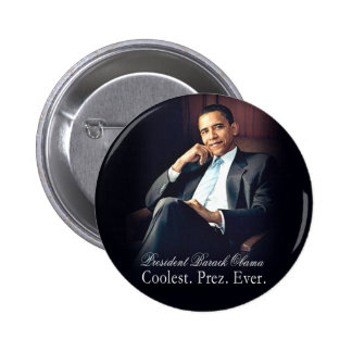 Barack Obama - más fresco. Presidente. Nunca Pin Redondo De 2 Pulgadas