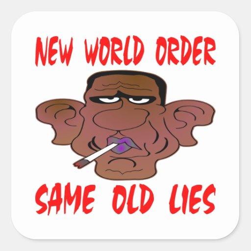 Barack Obama New World Order Same Old Lies Square Stickers