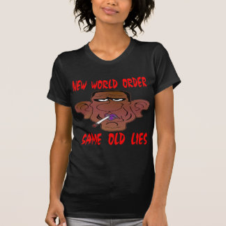 Barack Obama New World Order Same Old Lies Tshirt