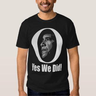 Barack Obama OH Yes We Did! T Shirt