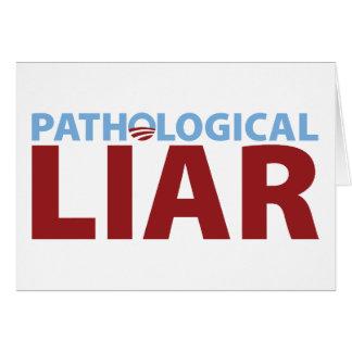 Barack Obama: Pathological Liar Greeting Card