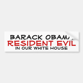 Barack Obama, Resident Evil, in our White House Car Bumper Sticker