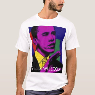 Barack_Obama SHILLS WILLCOX T-Shirt