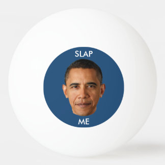 Barack Obama Slap Me Ping Pong Ball