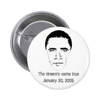 Barack Obama - The dream's come true... Pinback Button