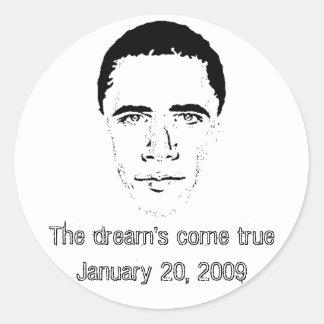 Barack Obama - The dream's come true... Sticker