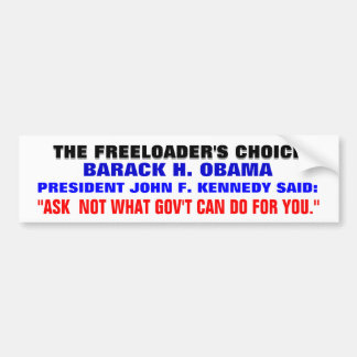 BARACK OBAMA THE FREELOADER'S PRESIDENT! BUMPER STICKER